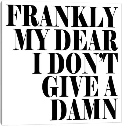 Frankly My Dear… Canvas Art Print