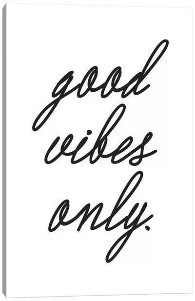 Good Vibes Only. (Cursive) Canvas Art Print