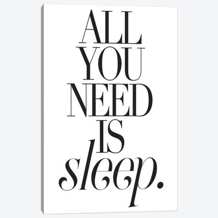 All You Need Is Sleep Canvas Print #HON10} by Honeymoon Hotel Canvas Art Print
