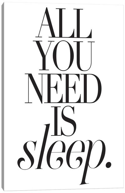 All You Need Is Sleep Canvas Art Print