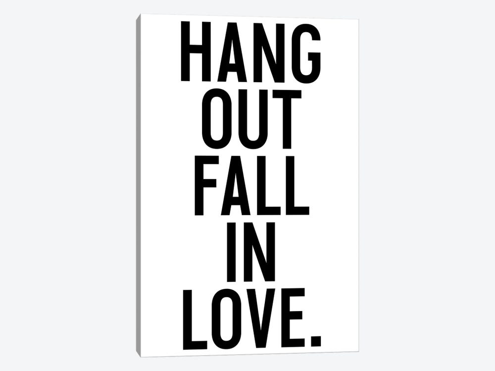 Hang Out Fall In Love. by Honeymoon Hotel 1-piece Canvas Print