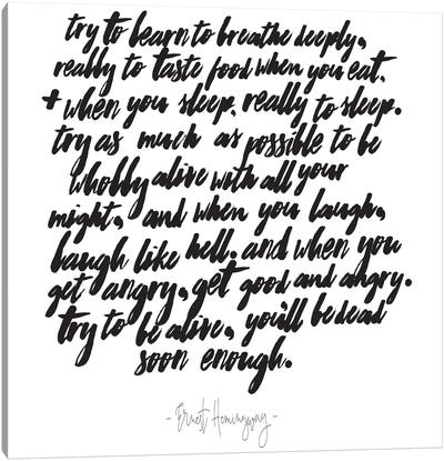 Hemingway Try To Be Alive Quote Canvas Art Print