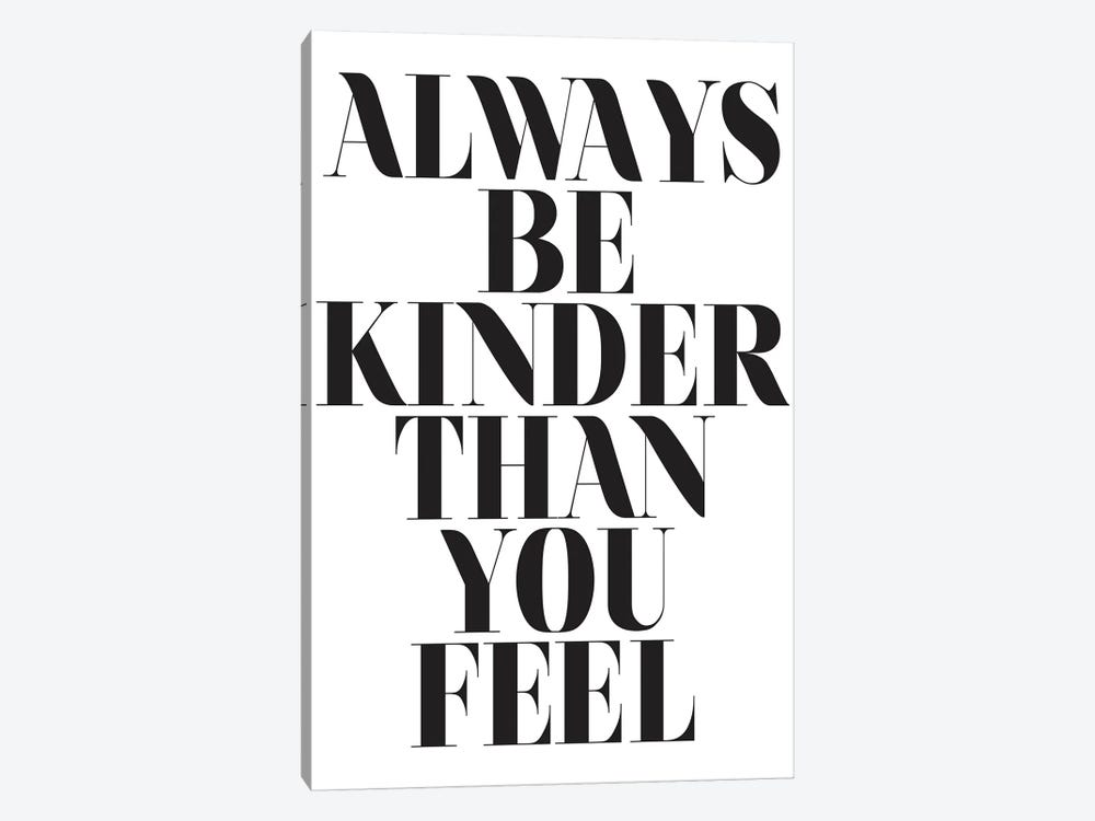 Always Be Kinder Than You Feel by Honeymoon Hotel 1-piece Canvas Art
