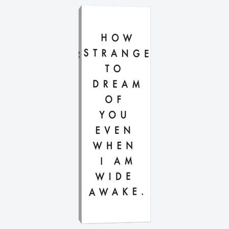 How Strange To Dream Of You Canvas Print #HON121} by Honeymoon Hotel Canvas Art Print