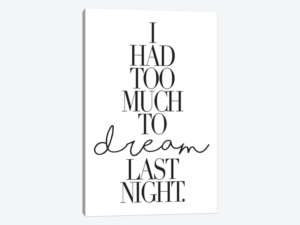 I Had Too Much To Dream Last Night. by Honeymoon Hotel 1-piece Canvas Art Print