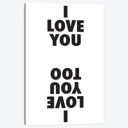 I Love You I Love You Too Canvas Print #HON124} by Honeymoon Hotel Canvas Artwork