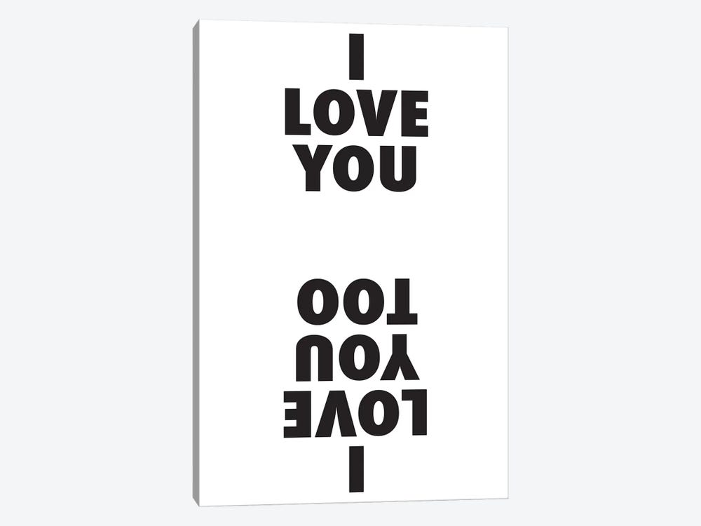 I Love You I Love You Too 1-piece Art Print