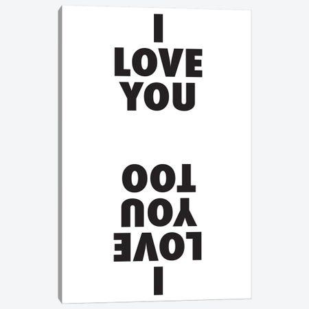 I Love You I Love You Too Canvas Print #HON124} by Honeymoon Hotel Canvas Artwork