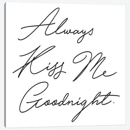 Always Kiss Me Canvas Print #HON12} by Honeymoon Hotel Canvas Art Print