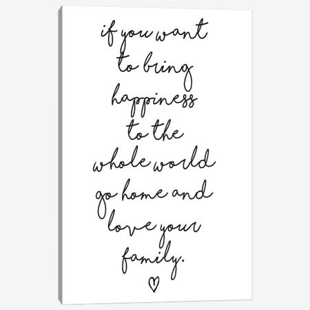 If You Want To Bring Happiness… Canvas Print #HON130} by Honeymoon Hotel Canvas Art