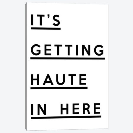 It's Getting Haute In Here Canvas Print #HON138} by Honeymoon Hotel Canvas Art