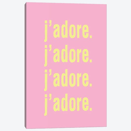 J'Adore. J'Adore. J'Adore. J'Adore. (Pink) Canvas Print #HON140} by Honeymoon Hotel Canvas Art Print