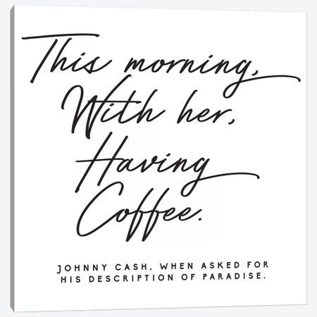 Johnny Cash Description Of Paradise Quote Canvas Print #HON142} by Honeymoon Hotel Canvas Art Print