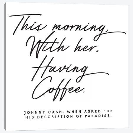 Johnny Cash Description Of Paradise Quote Canvas Print #HON142} by Honeymoon Hotel Canvas Art Print