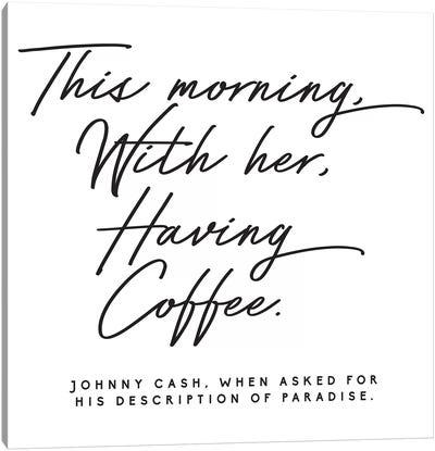 Johnny Cash Description Of Paradise Quote Canvas Art Print
