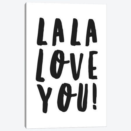 La La Love You! Canvas Print #HON147} by Honeymoon Hotel Canvas Wall Art