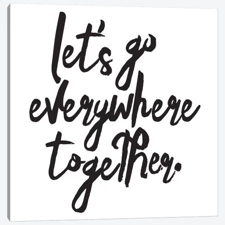 Let's Go Everywhere Together Canvas Print #HON154} by Honeymoon Hotel Canvas Art Print