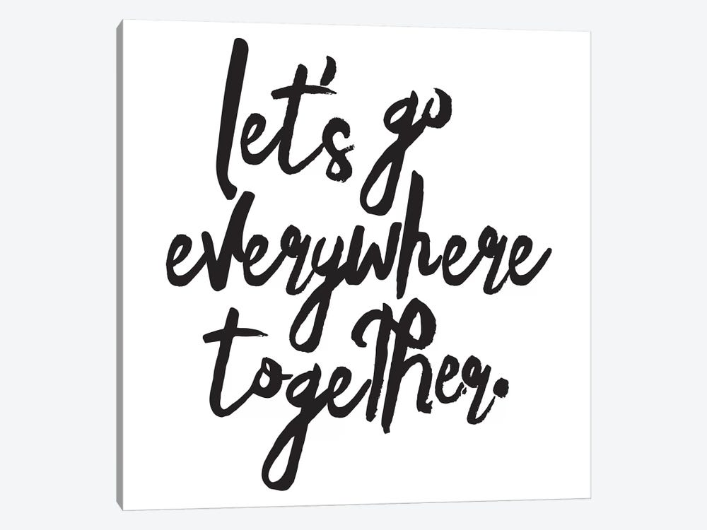 Let's Go Everywhere Together by Honeymoon Hotel 1-piece Canvas Wall Art