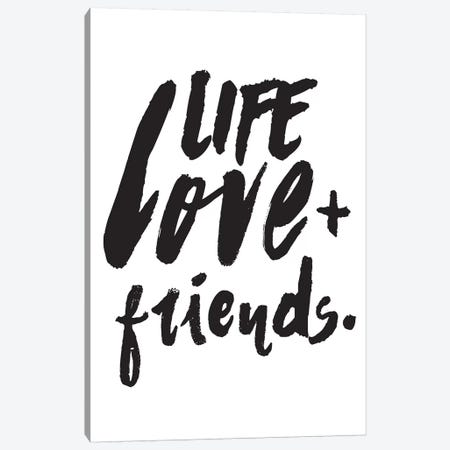 Life Love + Friends. Canvas Print #HON158} by Honeymoon Hotel Canvas Art