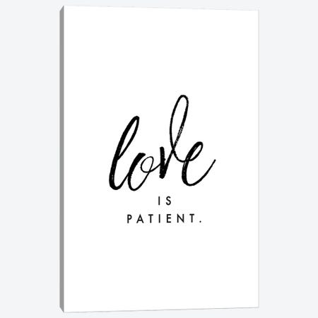 Love Is Patient. Canvas Print #HON167} by Honeymoon Hotel Canvas Wall Art