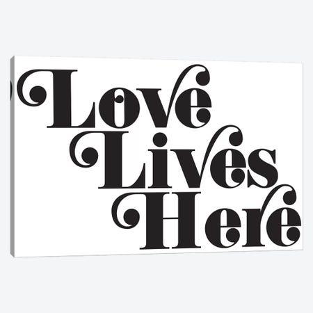 Love Lives Here Canvas Print #HON169} by Honeymoon Hotel Canvas Art Print