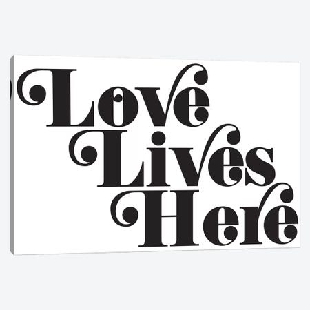 Love Lives Here Canvas Print #HON169} by Honeymoon Hotel Canvas Art Print