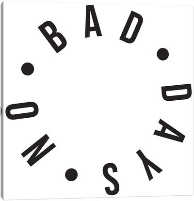 No Bad Days Canvas Art Print
