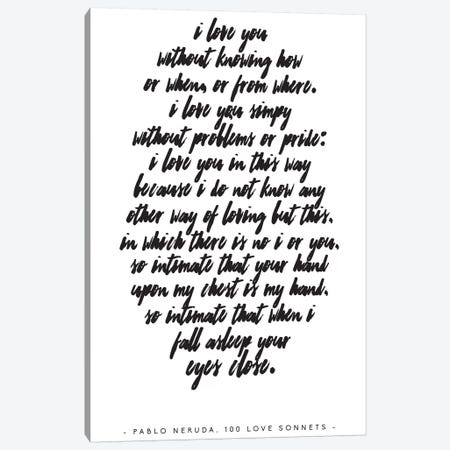 Pablo Neruda Love Quote Canvas Print #HON191} by Honeymoon Hotel Canvas Wall Art