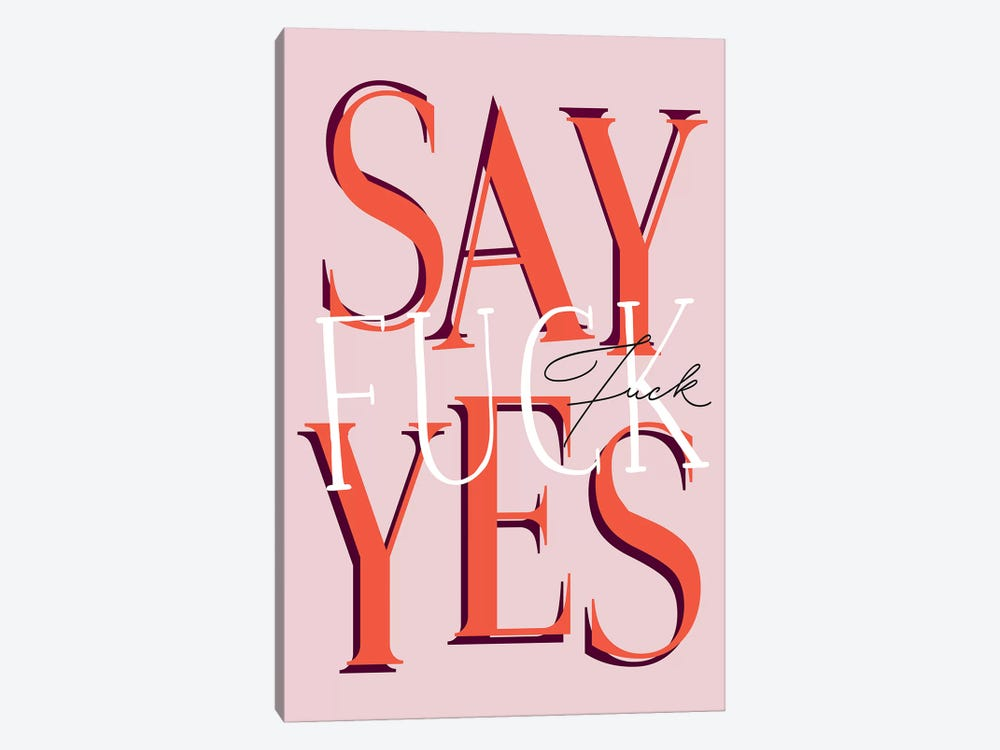 Say Fuck Yes by Honeymoon Hotel 1-piece Canvas Print