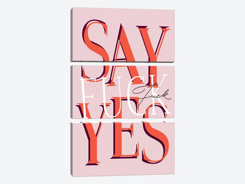 Say Fuck Yes by Honeymoon Hotel 3-piece Canvas Print