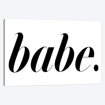 Babe. (White) Canvas Print #HON22} by Honeymoon Hotel Canvas Artwork