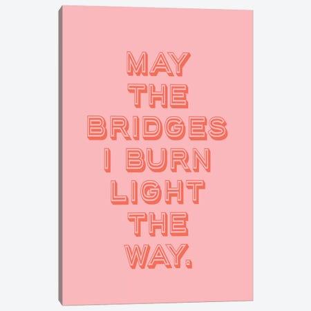 The Bridges I Burn… Canvas Print #HON242} by Honeymoon Hotel Canvas Artwork