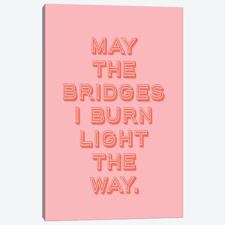 The Bridges I Burn… Canvas Print #HON242} by Honeymoon Hotel Canvas Artwork