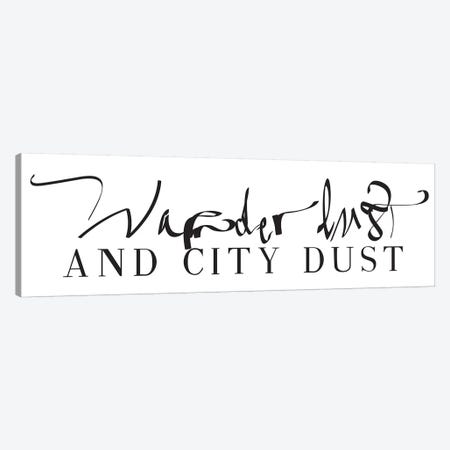 Wanderlust And City Dust Canvas Print #HON263} by Honeymoon Hotel Canvas Art
