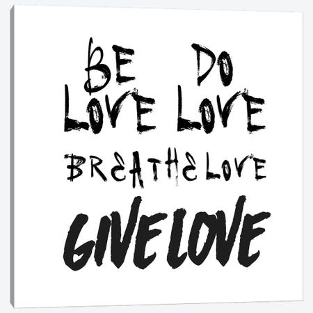Be Love Canvas Print #HON26} by Honeymoon Hotel Art Print