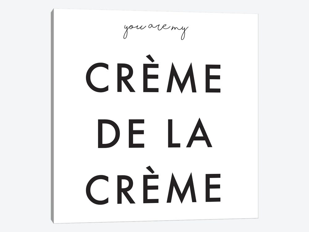 You Are My Crème de la Crème by Honeymoon Hotel 1-piece Canvas Art