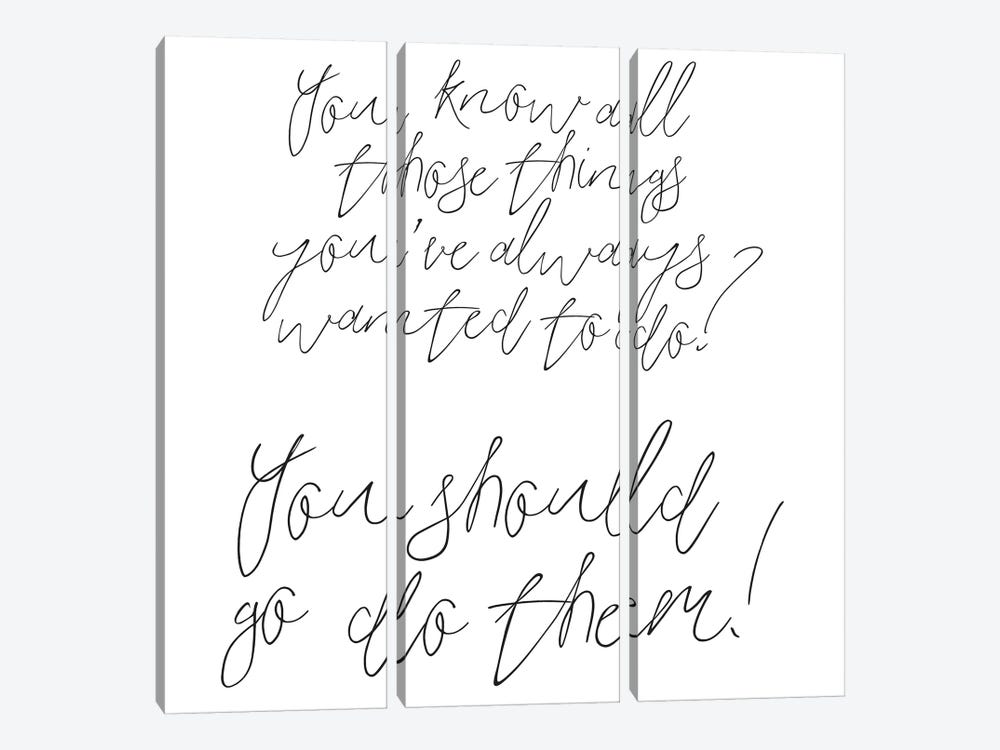 You Know All Those Things You've Always Wanted To Do? by Honeymoon Hotel 3-piece Canvas Print