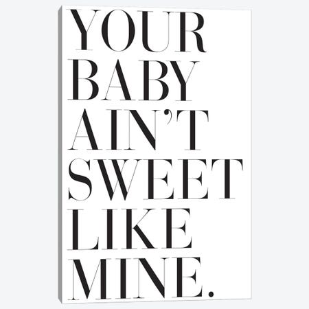 Your Baby Ain't Sweet Like Mine. Canvas Print #HON277} by Honeymoon Hotel Canvas Wall Art