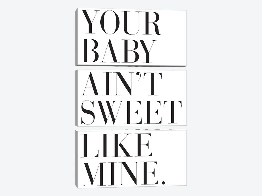 Your Baby Ain't Sweet Like Mine. by Honeymoon Hotel 3-piece Canvas Print