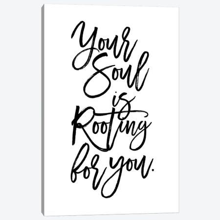 Your Soul Is Rooting For You. Canvas Print #HON279} by Honeymoon Hotel Canvas Art Print