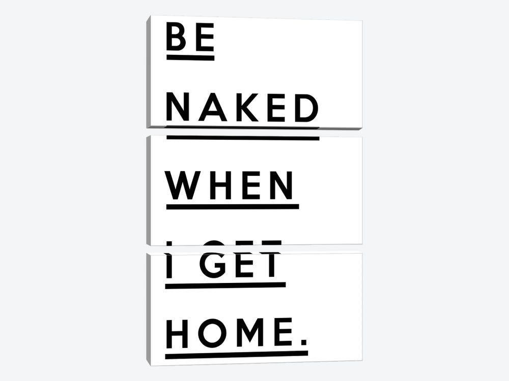 Be Naked When I Get Home by Honeymoon Hotel 3-piece Canvas Print