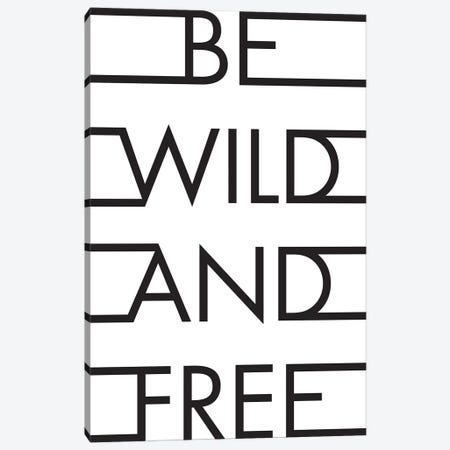 Be Wild & Free Canvas Print #HON28} by Honeymoon Hotel Canvas Wall Art