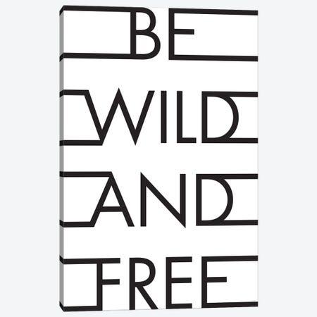 Be Wild & Free Canvas Print #HON28} by Honeymoon Hotel Canvas Wall Art