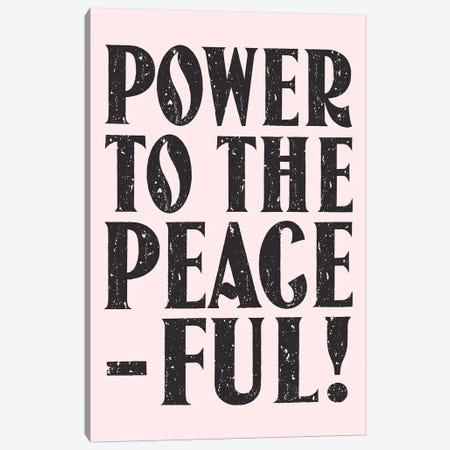 Power To The Peaceful Canvas Print #HON348} by Honeymoon Hotel Canvas Art Print