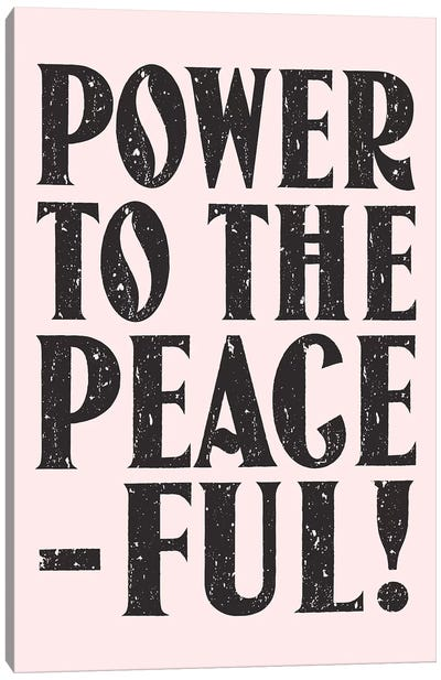 Power To The Peaceful Canvas Art Print