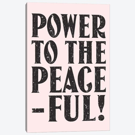 Power To The Peaceful Canvas Print #HON348} by Honeymoon Hotel Canvas Art Print
