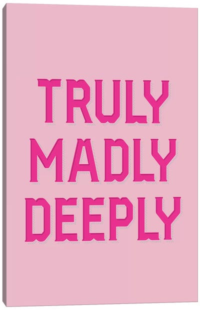 Truly Madly Canvas Art Print