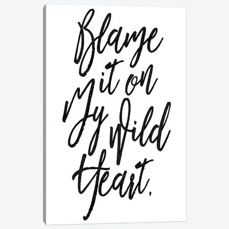 Blame It On My Wild Heart. Canvas Print #HON36} by Honeymoon Hotel Canvas Wall Art