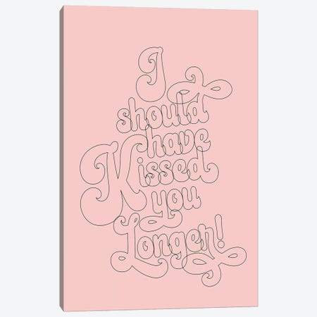 I Should Have Kissed You Longer Canvas Print #HON405} by Honeymoon Hotel Canvas Print
