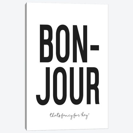 Bonjour Canvas Print #HON42} by Honeymoon Hotel Canvas Artwork